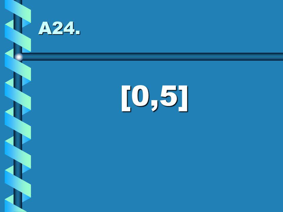 A24. [0,5]